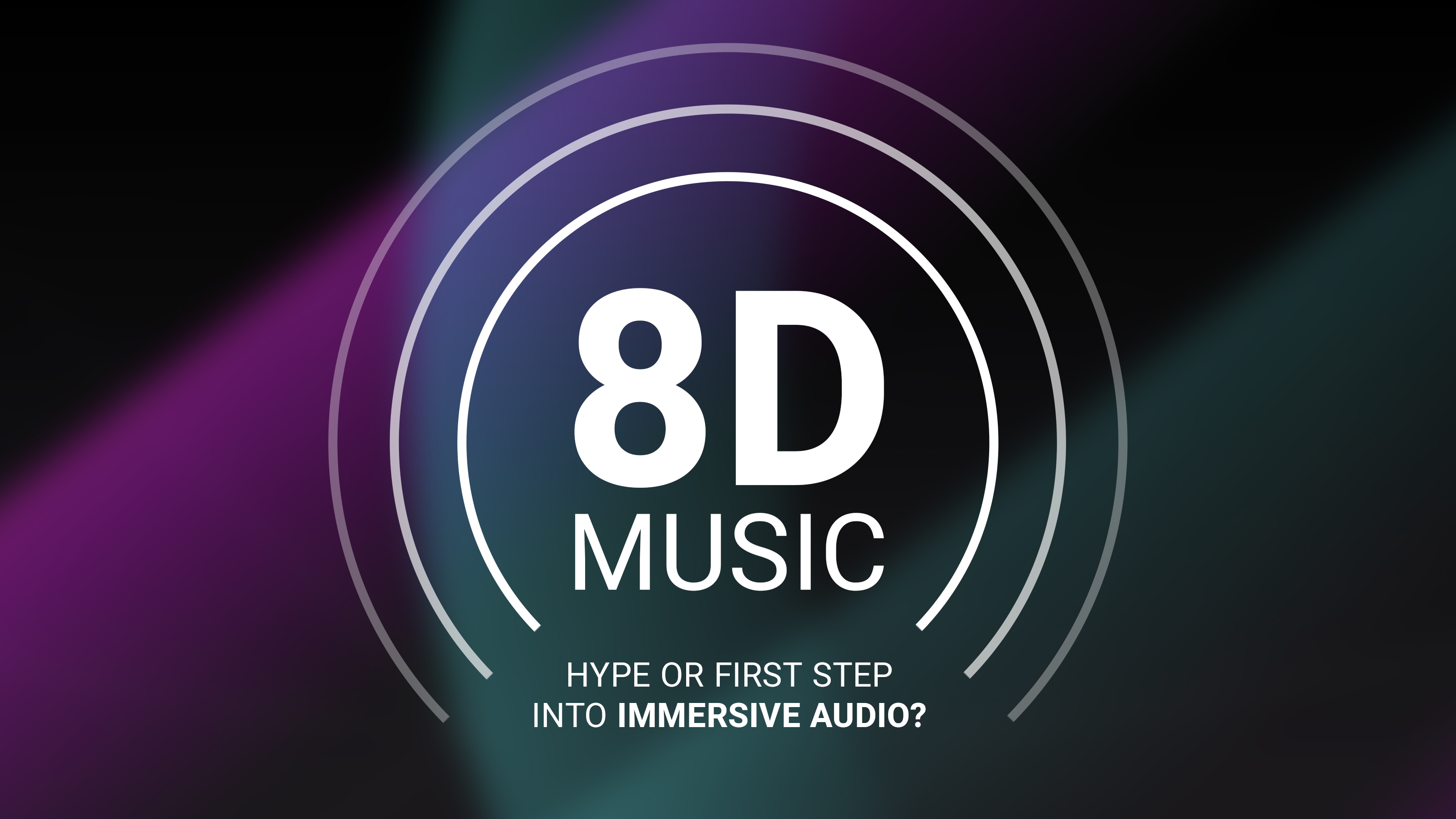 8D Music - Hype or first step into immersive audio?